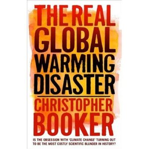 BOOKER, Christopher - BOOK - The Real Global Warming Disaster 01